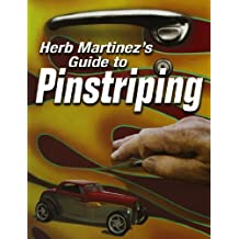 Herb Martinez's Guide to Pinstriping by Herb Martinez (2007-01-03)