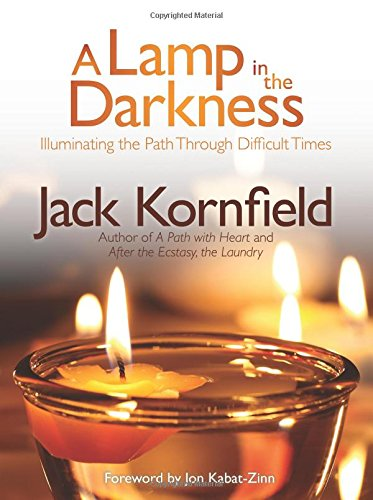A Lamp in the Darkness: Illuminating the Path Through Difficult Times [With CD (Audio)] por Jack Kornfield