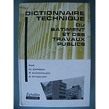 Dictionnaire technique du bâtiment et des travaux publics : Par Maurice Barbier,... Roger Cadiergues,... Gustave Stoskopf