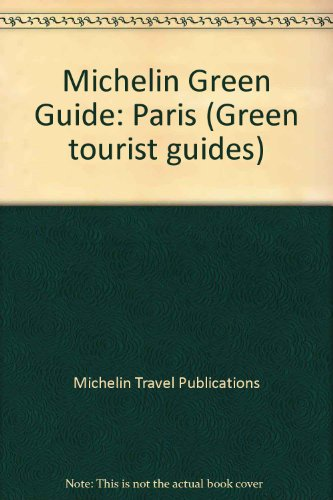 Michelin Green Guide: Paris par Michelin Travel Publications