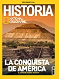 National Geographic. Historia. La conquista De América. Octubre 2016