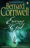 Enemy of God: A Novel of Arthur (A Novel of Arthur: The Warlord Chronicles)