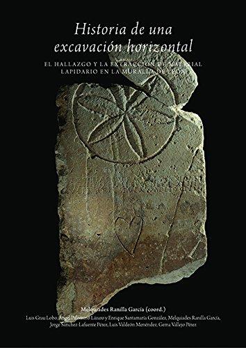 Portada del libro Historia de una excavación horizontal: El hallazgo y la extracción de material lapidario en la muralla de León