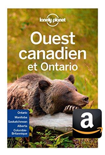 Ouest Canadien et Ontario - 4ed (GUIDE DE VOYAGE) par LONELY PLANET