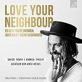 Love Your Neighbour: Es geht nicht um mich, aber es ist meine Geschichte