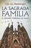 La Sagrada Familia: El paraíso terrenal de Gaudí (OBRAS DIVERSAS)