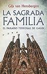 La Sagrada Familia: El paraíso terrenal de Gaudí par Hensbergen