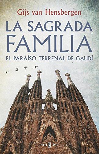 La Sagrada Familia: El paraíso terrenal de Gaudí (OBRAS DIVERSAS) por Gijs van Hensbergen