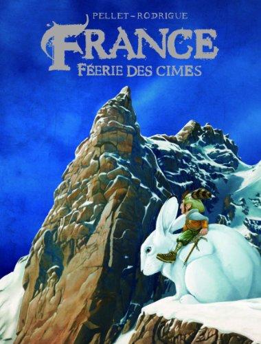 Montagnes de France - tome 0 - France, féerie des cimes