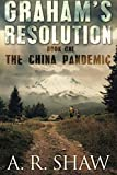 The China Pandemic (Graham's Resolution Series, Band 1)
