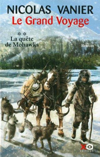 Le grand voyage (2) : La quête de Mohawks : roman