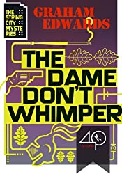 The Dame Don't Whimper (The String City Mysteries Book 6)