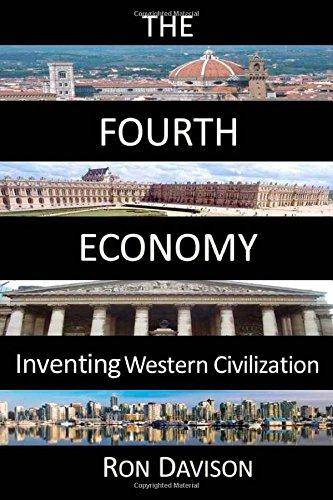 The Fourth Economy: Inventing Western Civilization
