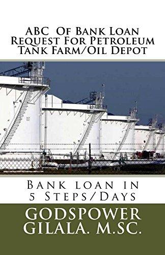 ABC  Of Bank Loan Request For Petroleum Tank Farm/Oil Depot (English Edition) - Petroleum Tank