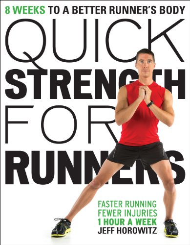 Quick Strength for Runners: 8 Weeks to a Better Runner's Body (English Edition) por Horowitz Jeff