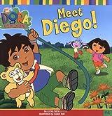 Meet Diego! (Dora the Explorer 8x8 (Quality))