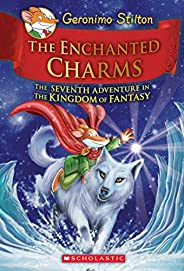 Geronimo Stilton and the Kingdom of Fantasy number 7: The Enchanted Charms by Geronimo Stilton - Paperback