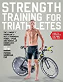 Strength Training for Triathletes: The Complete Program to Build Triathlon Power, Speed, and Muscular Endurance