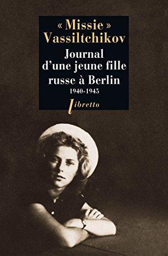 Journal d'une jeune fille Russe à Berlin 1940-1945 (Essais et documents t. 239) par Missie Vassiltchikov