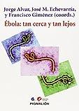Ébola: tan cerca y tan lejos (Medicina tropical salud global)