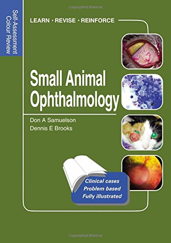 Small Animal Ophthalmology: Self-Assessment Color Review (Self-Assessment Colour Review) por Don Arthur Samuelson, Dennis E Brooks