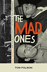 The Mad Ones: Crazy Joe Gallo and the Revolution at the Edge of the World by Tom Folsom (2009-01-12)