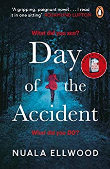 Day of the Accident: The compelling and emotional thriller with a twist you won't believe by [Ellwood, Nuala]