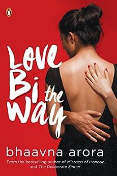 Love Bi the Way by [Arora, Bhaavna]