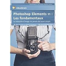 Photoshop Elements 11 : les Fondamentaux - La retouche d'image n'a jamais été aussi simple. 9h de formation vidéo.