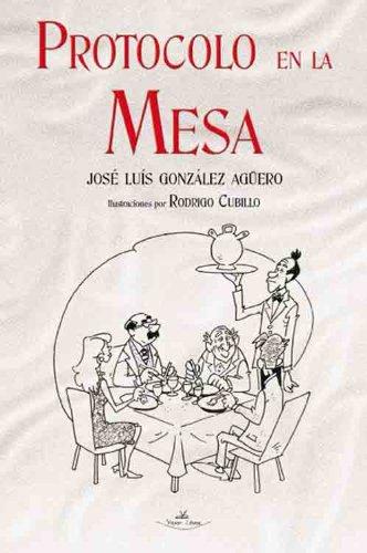 Protocolo en la mesa por José Luis González Agüero