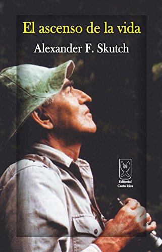 El ascenso de la vida por Alexander Skutch