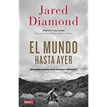 El mundo hasta ayer / The world until yesterday: ??qu?? Podemos Aprender De Las Sociedades Tradicionales? / What Can We Learn from Traditional Societies? (Spanish Edition) by JARED DIAMOND (2013-11-02)