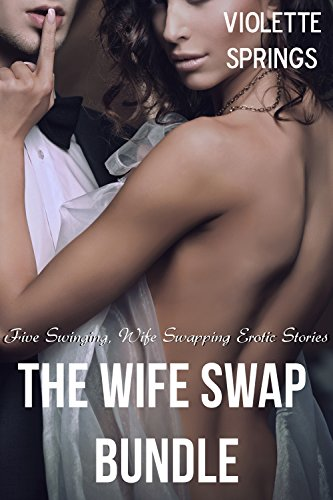 Wife swaps and swinging