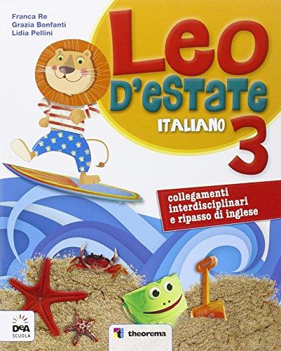 Leo d'estate. Italiano, matematica. Per la Scuola elementare: 3