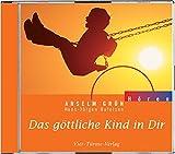 Das göttliche Kind in Dir. CD: Hörbuch mit Flötenmusik (Anselm Grün HÖREN)