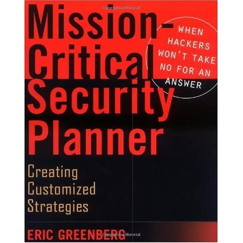 Security Planner w/WS: When Hackers Won't Take No for an Answer (Computer Science) by Eric Greenberg (2003-01-06)