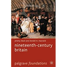 Nineteenth-Century Britain (Palgrave Foundations Series)