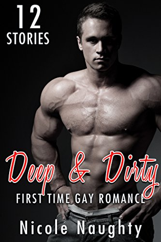 GAY: DEEP & DIRTY: OLDER MAN FIRST TIME BUNDLE: MC Biker, MM Alpha Male Stories Box... Novel Collection Complete Series Book 1