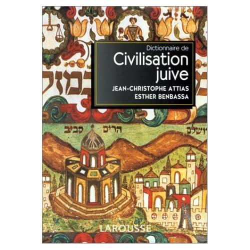 DICTIONNAIRE DE LA CIVILISATION JUIVE. Auteurs, oeuvres, notions