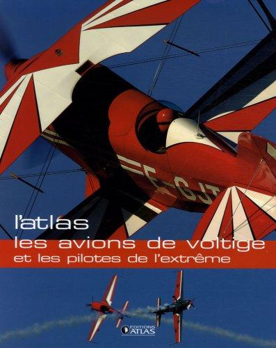 Les avions de voltige et les pilotes de l'extrême