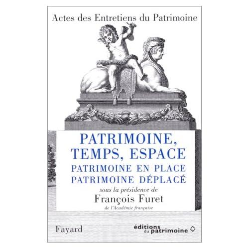 Entretiens du patrimoine, tome 2 : Patrimoine, temps, espace : patrimoine en place, patrimoine déplacé