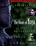 The Heart of Yoga: Developing a Personal Practice