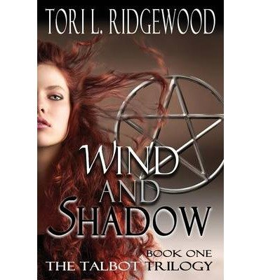 [ Wind And Shadow: The Talbot Series, Book 1 ] By Ridgewood, Tori L ( Author ) [ Jun - 2013 ] [ Paperback ]