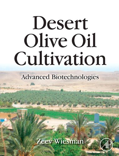 Desert Olive Oil Cultivation: Advanced Bio Technologies (English Edition) -