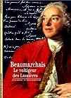 Beaumarchais - Le voltigeur des Lumières