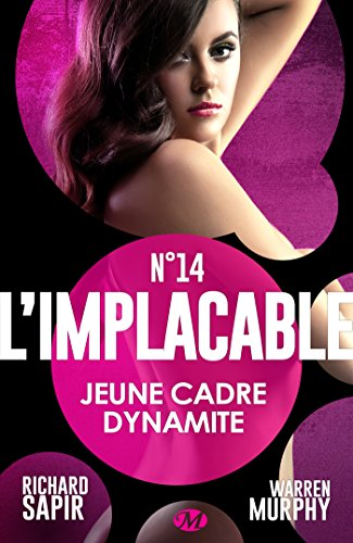 Jeune cadre dynamite: L'Implacable, T14