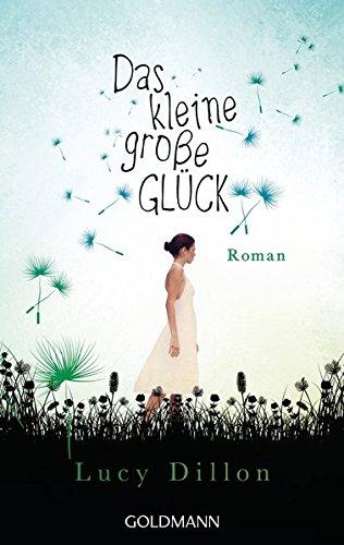 Das kleine große Glück: Roman