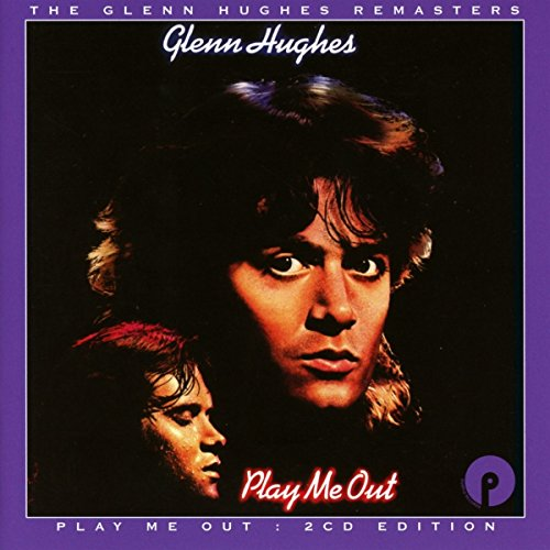 Glenn Hughes: Play Me Out (Remastered+Expanded 2CD Edition) (Audio CD)