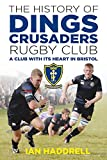 The History of Dings Crusaders Rugby Club: A Club with its Heart in Bristol