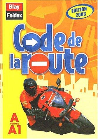 Code de la route Permis A et A1. Edition 2003
